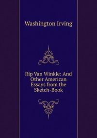 rip van winkle washington irving essay